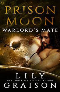 Prison Moon - Warlord's Mate: An Alien Abduction Sci Fi Romance