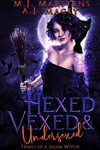 Hexed, Vexed, and Undersexed: Trials of a Salem Witch
