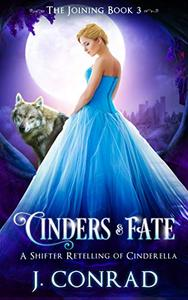 Cinders and Fate: A Retelling of Cinderella