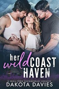 Her Wild Coast Haven: A Small Town Contemporary Romance
