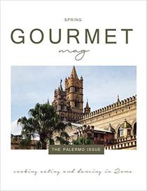 Gourmet Mag: the Palermo Issue: Italian food, recipes, traditions and lifestyle