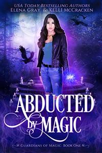 Abducted by Magic: A Reverse Harem Paranormal Romance