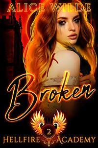 Broken: A Bully Academy Reverse Harem Dark Romance