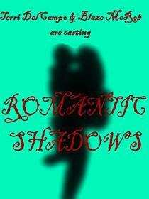 ROMANTIC SHADOWS