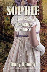 SOPHIE: A Regency Romance