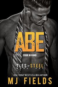 Abe: Four in Hand: (A Dominant Businessmen Romance)