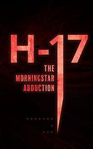 H-17 The Morningstar Abduction