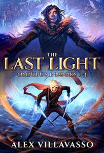 The Last Light Series Omnibus One: - The Dreamer and the Deceiver - All Things Eternal - Ode to the King: A Superhero Epic Fantasy Collection