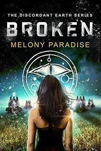 Broken: The Discordant Earth Series Book One