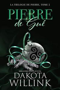 Pierre de Gué (La trilogie de Pierre t. 2)