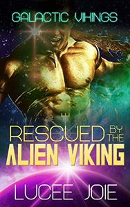 Rescued by the Alien Viking: Book One in the Galactic Vikings Mail Order Bride Series