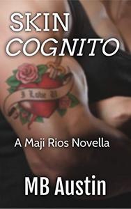 Skin Cognito: A Maji Rios Romantic Novella