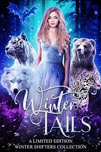 Winter Tails: A Limited Edition Winter Shifters Collection