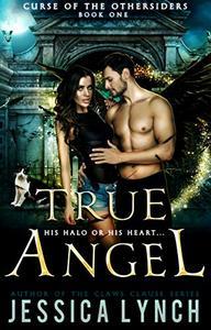True Angel: a Fallen Angel romance