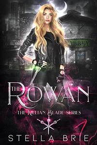 The Rowan: Killian Blade Series - An Urban Fantasy Reverse Harem Romance
