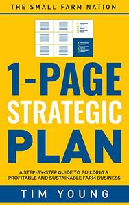 1-Page Strategic Plan: A step-by-step guide to building a profitable and sustainable farm business