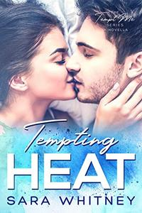 Tempting Heat: An Enemies-to-Lovers Novella