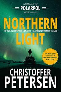 Northern Light: A Polar Task Force Thriller, Book #1