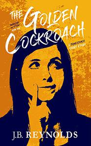 The Golden Cockroach: A Tragicomic Short Story