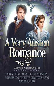 A Very Austen Romance: Austen Anthologies, Book 3
