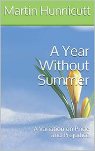 A Year Without Summer: A Variation on Pride and Prejudice