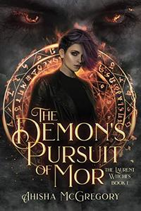 The Demon's Pursuit of Mor: The Laurent Witches Book 1