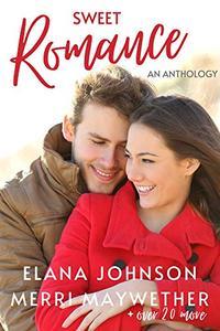 Sweet Romance: An Anthology