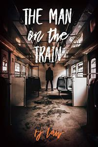 The Man on the Train: a flash thriller