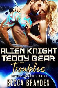 Alien Knight Teddy Bear Troubles