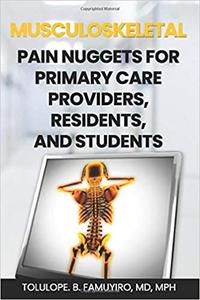 MUSCULOSKELETAL PAIN NUGGETS for primary care providers, residents, and students