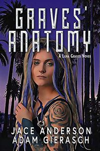 Graves' Anatomy: Book One of the Luna Graves Urban Fantasy Series