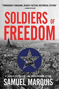 Soldiers of Freedom: The WWII Story of Patton's Panthers and the Edelweiss Pirates