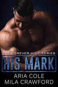 His Mark: A Mafia Romance