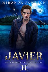 JAVIER: Book 2 in the Warriors' Council Trilogy - paranormal romantic suspense.