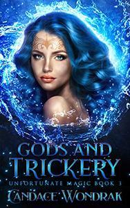 Gods and Trickery: A Reverse Harem Fantasy