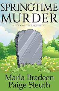 Springtime Murder: A Cozy Mystery Novelette