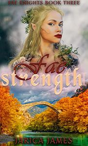 Fae Strength: Fae Knights: Book 3