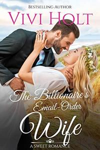 The Billionaire's Email-Order Wife