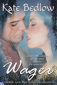 The Wager: A Pride and Prejudice Vagary