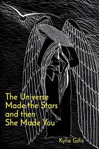 The Universe Made the Stars and then She Made You