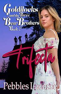 Goldilocks and the Three Bear Brothers: Trifecta