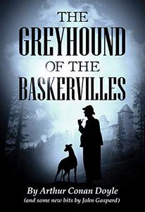 The Greyhound of the Baskervilles: A New Take on A Classic Mystery