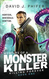 Memoirs of a Monster Killer: Killing Forever Book 1