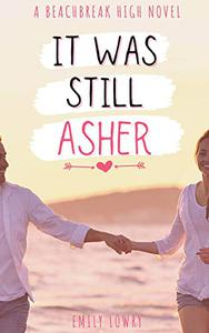 It Was Still Asher: A Sweet YA Romance