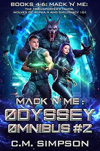 Mack 'n' Me: Odyssey Omnibus #2: Books 4-6: Mack 'n' Me: The Transporter's Favor, Wolves of alpha 9, and Diplomacy 101