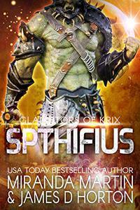 Spthifius: A SciFi Alien Gladiator Romance
