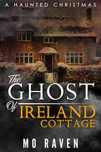 The Ghost of Ireland Cottage