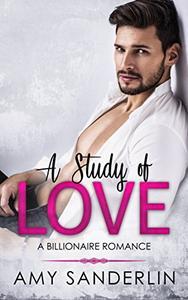A Study of Love: A Billionaire Romance