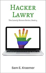Hacker Lawry: The Lonely Heroes, Book Four