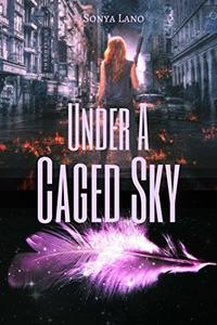 Under A Caged Sky